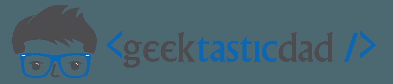 Geektasticdad